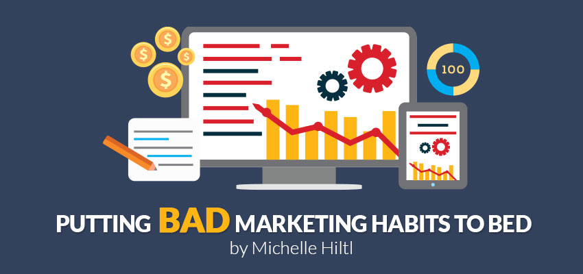 Putting Bad Marketing Habits To Bed